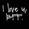 quirkyblogger: I love you, BFF (sorry I'm awesome)