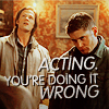 micheleeeex: ([spn] acting - you're dong it WRONG;;)