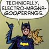 airawyn: (Steph - Electro-magna-gooperangs)