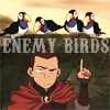 taricalmcacil: (Enemy Birds)
