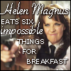 jmtorres: Helen from TV show Sanctuary. Text: Helen Magnus eats six impossible things for breakfast (Helen Magnus)
