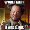 quirkyblogger: Spoiler alert: It was aliens. (aliens)