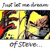 cat_13145: (let me dream of steve)