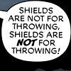 tsukinofaerii: Shields are NOT for throwing! (Shields are not for throwing!)
