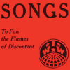 "sylleptic: Red background, ""Songs to fan the flames of discontent"" and IWW logo (politics; music; IWW; labor)"