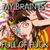 analect: My brain is full of fuck. (fulloffuck)