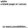"kaydeefalls: blank with text: ""white. a blank page or canvas. so many possibilities..."" (do we all have our thinking caps?)"
