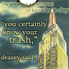 "kaydeefalls: ""you certainly know your trash,"" deasey said. (i know my trash)"