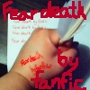 "azurelunatic: ""Fear death by fanfic"" a hand clutches a quill over written lines, bleeding words.  (Fear death by fanfic)"