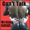 carodee: Two naked men. Text = Can't Talk. Writing Smut. (Misc - Writing Smut)