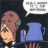 petra: A butler admitting that he's Batman (Alfred - I am Batman)