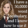 morgynleri: I have a 50000 word vocabulary and I know how to use it (50k vocab hermione)
