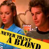 is_inyourdreams: (Never Trust a Blond)