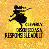 """iriscloud: """"Cleverly disguised as a responsible adult"""" (Responsible Adult)"""