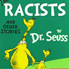 maevele: cover of suess' sneetches with the title Racists (sneechesforreal)