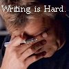 thothmes: Jack O'Neill, head down, pen held by forehead.  Legend: Writing is Hard (Writng Is Hard!)