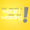 "luciazephyr: quote icon: ""Don't mess with a wizard when he's wizarding!"" ([DF] don't mess with a firestarter)"