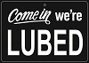 """multikinkmemes: Sign with the words """"Come in, we're lubed"""" in white on black. (Lubed)"""