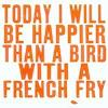 baronalejandro: bird with a fry (bird with a fry)