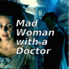 "kouredios: Idris in foreground, the Doctor in back, text = ""Mad woman with a Doctor."" (DW!Madwoman)"