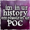 "sylvaine: Text reads: ""im in ur history emphasizin ur POC"" ([gen] in ur history emphasizin ur poc)"