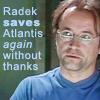 "revena: Picture of Radek with text ""Radek saves Atlantis AGAIN without thanks"" (Radek - thankless job)"