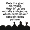 "ouyangdan: MST3K icon saying ""the good die young, most of us are morally ambiguous, which explains our random dying pattern"" (Good Die Young)"