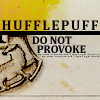talumin: Hufflepuff: do not provoke (hufflepuff, warning)