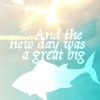 libskrat: And the new day was a great big fish. (great big fish)
