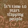 princessrica: (slapping people)