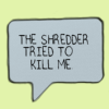 "nishatalitha: text in cartoon speech bubble ""the shredder tried to kill me"" (Dilbert - the shredder tried to kill me)"