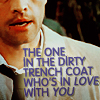 """jenwryn: """"The one in the dirty trench coat who's in love with you"""". (spn • castiel; his dean-love is canon)"""