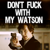 jadedmusings: (Sherlock - Don't fuck with my Watson)