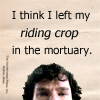 jadedmusings: (Sherlock - Left my riding crop)
