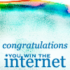 sofiaviolet: congratulations! you win the internet (you win the internet)