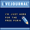 sofiaviolet: Livejournal - I'm just here for the free porn (porn on the livejournal, interoperability ftw)