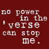 sofiaviolet: no power in the 'verse can stop me. ('verse)