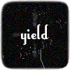 "danwriteskink: text icon: ""Yield"" in white text on a scratchy black background (Default)"
