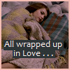 "capriuni: Clara Oswald wrapped in blankets, captioned: ""All wrapped up in Love"" (Loved)"