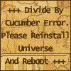 highlyeccentric: Divide by cucumber error: reinstall universe and reboot (Divide by cucumber)