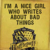 catherine: I'm a nice (Hufflepuff) girl who writes about bad things (Default)