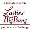 "ladiesbigbang: ""ladiesbigbang: a female-centric panfanwork big bang challenge."" (Default)"