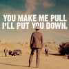 kiwisue: (You make me pull, I'll put you down)