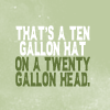 kiwisue: (Twenty gallon head)