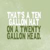 kiwisue: (Twenty gallon head)