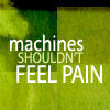 vix: quote from battlestar galactica - machines shouldn't feel pain (bsg)