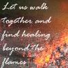 alee_grrl: Burning coals of a fire.  Text: Let us walk together and find healing beyond the flames. (firewalk)