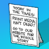 sylleptic: Today in the Times:  Print media isn't dead!  Go to our website for the whole story (comics; Non Sequitur; print media)