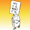 "sylleptic: A doomsayer holds a sign reading ""Hey, it is what it is...."" (comics; Non Sequitur; end of the world)"
