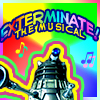 kylara: Exterminate: The Musical! A Dalek sings in rainbow lights ([who] Exterminate! - the musical!)